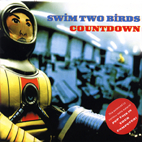 "Swim Two Birds ""Countdown"""
